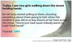 I want to believe this is a true story - more importantly, I know I am raising my daughter to be this child.