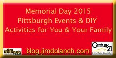 Enjoy the long weekend ahead with some of these great Pittsburgh events and/or DIY activities! -->http://blog.jimdolanch.com/memorial-day-2015-pittsburgh-events-diy-activities-for-you-your-family/ #Pittsburgh #realestate #MemorialDay