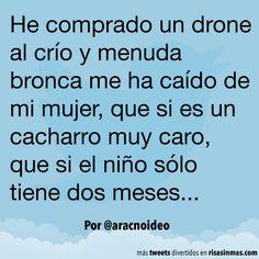 He comprado un drone al crío. #humor #risa #graciosas #chistosas #divertidas