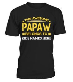 this awesome papaw belongs to t shirt Tshirt Awesome Dad Shirt father tshirts for men father tshirt funny father tshirts for me i am your father tshirt T Shirt Designs, Father's Day T Shirts, Dad To Be Shirts, Papa T Shirt, Best Dad, Kid Names, You Are The Father, Tshirts Online, Types Of Sleeves