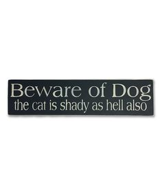 Love this Wood 'Beware of Dog' Wall Sign on #zulily! #zulilyfinds