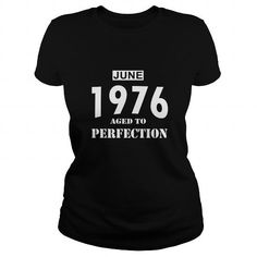 06 June 1976 June 06 Born Birthday Aged to Perfection T Shirt Hoodie Shirt VNeck Shirt Sweat Shirt Youth Tee for womens and Men