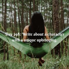 Day 298 of 365 Days of Writing Prompts: Write about a character with a unique upbringing. Shannon: When I was young I slept in a tree, dangling from a tent. My parents took the family on a lot of t… Picture Writing Prompts, Writing Promps, Dialogue Prompts, Story Prompts, Creative Writing, Writing Ideas, Writer Prompts, Book Prompts, Sentence Writing