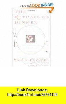 The Rituals of Dinner (9780140170795) Margaret Visser , ISBN-10: 0140170790  , ISBN-13: 978-0140170795 ,  , tutorials , pdf , ebook , torrent , downloads , rapidshare , filesonic , hotfile , megaupload , fileserve