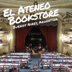 El Ateneo Grand Splendid Bookstore: Best Free Things to Do in Buenos Aires, Argentina -- The Borderless Project