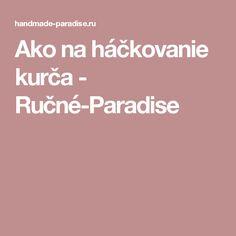 Ako na háčkovanie kurča - Ručné-Paradise