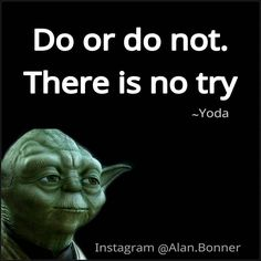 """. If you say """"I'll Try"""" is like saying """"I can fail so don't be too disapointed"""". You are actually justifying that you might fail. . This normal but negative thinking will work against you and will even make you lose your focus actually making you fail. . What Mr. Miyagi and Yoda are saying is that you must be convinced that you will succeed before starting something or don't even start at all. . What Yoda means by """"You must unlearn what you have learned"""" means you should always re-evaluate…"""