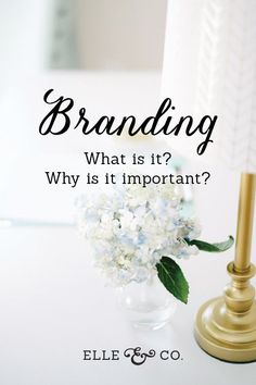 The What & Why of Branding // Elle and Company