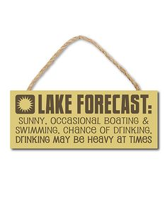 Look at this My Word! 'Lake Forecast' Sign on today! Schau dir das an Mein Wort! Lake House Signs, Cabin Signs, Lake Signs, Beach Signs, Cottage Signs, Lake Quotes, Beach Quotes, Lake Beach, Beach Fun