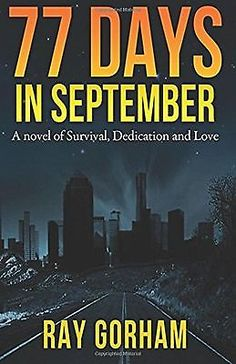 nice 77 DAYS IN SEPTEMBER A NOVEL OF SURVIVAL DEDICATION AND LOVE (PB) LIKE NEW - For Sale View more at http://shipperscentral.com/wp/product/77-days-in-september-a-novel-of-survival-dedication-and-love-pb-like-new-for-sale/
