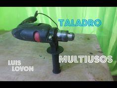 Como Hacer Un TALADRO MULTIUSOS Facil Paso A Paso - Luis Lovon - YouTube