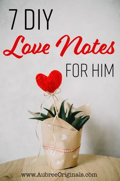 7 Cute Love Notes to DIY for Valentine's - Aubree Originals
