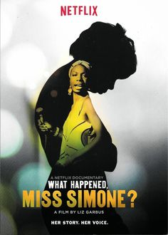 What Happened, Miss Simone? (Liz Garbus & Hal Tulchin, 2015)