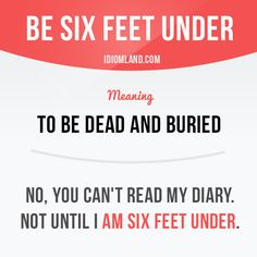 """Be six feet under"" means ""to be dead and buried"". #idiom #idioms #slang #saying #sayings #phrase #phrases #expression #expressions #english #englishlanguage #learnenglish #studyenglish #language #vocabulary #efl #esl #tesl #tefl #toefl #ielts #toeic"