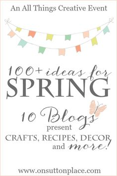 All Things Spring, 2nd Edition   100+ DIY Ideas, Recipes, Crafts and more!