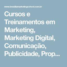 Cursos e Treinamentos em Marketing, Marketing Digital, Comunicação, Publicidade, Propaganda, Criatividade e Negócios   Brasília Marketing School - BMS