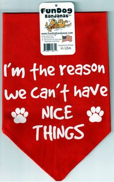 *BANDANA - I'm the reason we can't have nice things. Puppy Play, Puppy Love, Demon Dog, Pet Coats, Dog Funnies, Life Is Ruff, Pets 3, Puppies And Kitties, Fabric Sewing