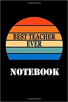 """Best teacher ever notebook: 6"""" x 9"""" 120-page, Great gift idea for teacher. Notebook for schedule and notes. Themed journal for womens and mens, current and future teachers.: Publishing, SchoolTeacher: 9798677336201: Amazon.com: Books Funny Teacher Gifts, Teacher Humor, Best Teacher Ever, Teacher Notebook, Schedule, Great Gifts, Notes, Journal, Future"""