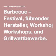 Barbecue – Festival, führender Hersteller, Workshops, und Grillwettbewerbe.