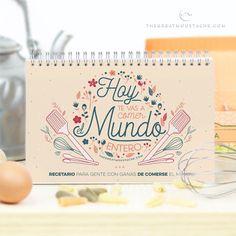 RECETARIO - HOY TE VAS A COMER EL MUNDO ENTERO