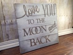 Love you to the moon and back/ rustic home decor/Nursery Decor/Nursery sign/rustic wood sign/reclaimed wood sign