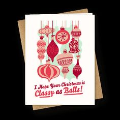 I Hope Your Christmas is Classy as Balls! #christmas #cards #funny #Holiday #balls #jingle #bells