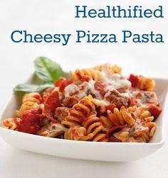 Healthified Cheesy Pizza Pasta