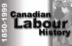 Canadian Museum of History online exhibit: Canadian labour history, Social Studies Resources, Economic Systems, History Online, History Classroom, Canadian History, Decision Making, Exhibit, Civilization, Museum
