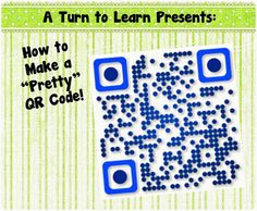 A Turn to Learn: How to Make Pretty QR Codes