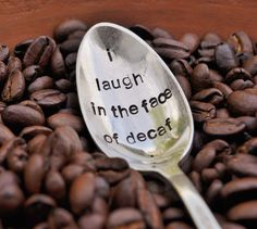 I laugh in the face of decaf - Humorous Hand Stamped Vintage Coffee Spoon for Coffee Lovers (TM)