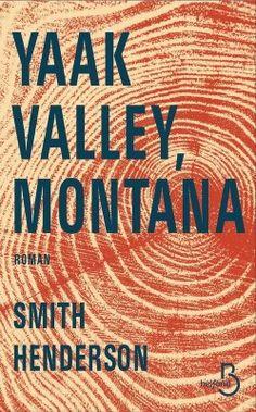 Découvrez yaak Valley, Montana de Smith Henderson sur Booknode, la communauté du livre