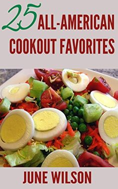 25 All-American Cookout Favorites by June Wilson