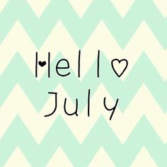 Hello July Images, Hello July Pictures, Welcome July Wallpapers Days And Months, Months In A Year, Summer Months, 1 Year, 12 Months, Goal Quotes, Words Quotes, Sayings, Filofax