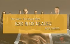 Myanmar Business Info: 4 Ways To Convert More B2B Blog Reader into Client...