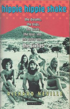 Hippie Hippie Shake by Richard Neville - The Sixties - Paperback - S/Hand