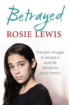Betrayed: The heartbreaking true story of a struggle to escape a cruel life defined by family honour by Rosie Lewis http://www.amazon.com/dp/B00J0KJ9VW/ref=cm_sw_r_pi_dp_QkrGvb1TFK7NZ
