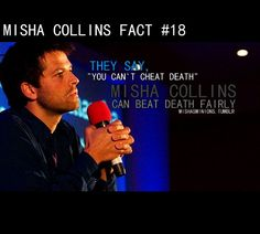 """@MishaCollins Facts #18 - They say """"You can't cheat death"""" Misha can beat death fairly. #Supernatural"""