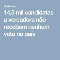 14,5 mil candidatas a vereadora não recebem nenhum voto no país