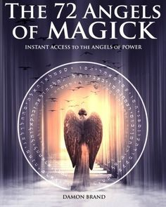 The 72 Angels of Magick: Instant Access to the Angels of Power by [Brand, Damon] Magick Book, Witchcraft, Ancient China, Instant Access, Damon, As You Like, Bullying, The Help, Gallery