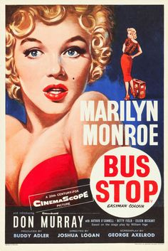 Marilyn Monroe movie poster for the film Bus Stop, starring Don Murray, Arthur O'Connell, Betty Field & Eileen Heckart …. Film Logo, Marilyn Monroe Movies, Marylin Monroe, Marilyn Monroe Poster, Classic Movie Posters, Classic Films, Pulp Fiction, Betty Field, Vintage Movies