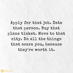 Apply for that job. Date that person. Buy that plane ticket. Move to that city. Do all the things that scare you, because they're worth it. Funny Dating Quotes, Funny Quotes About Life, Quotes About Moving On, Dating Memes, City Quotes, Apps For Teens, Truth Of Life, Dating Apps, Dating After Divorce