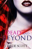 Dead And Beyond (Ancient Legends #4) - http://www.kindlebooktohome.com/dead-and-beyond-ancient-legends-4/ Dead And Beyond (Ancient Legends #4)   Having just won an ancient paranormal race, eighteen-year-old Amber Reed is bestowed with the ability to see ghosts. Between trying to figure out how to control her abilities and solving the mysterious disappearance of a friend, Amber realizes someone wants to step into her shoes so badly, they'll do anything to take her place.Wh