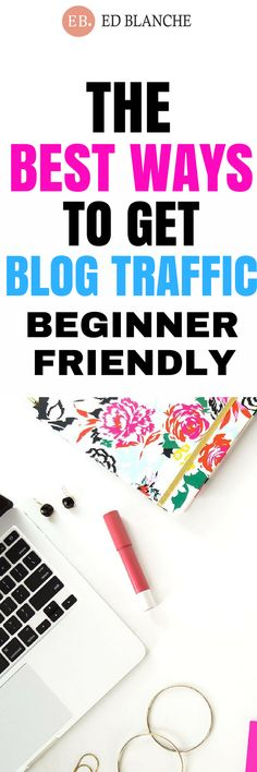 The Best Ways to Get Blog Traffic for Newbies #blogtraffic #blogging #blog #bloggingforbeginners #bloggingfornewbies