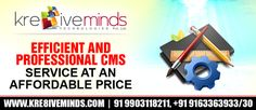 Get the best CMS done for your company website. Don't worry about the price as it comes with an amazing low cost with the guarantee of efficient result output. For knowing more, please visit http://www.kre8iveminds.com/