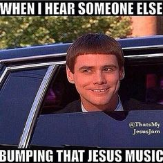 "Ha! I heard that one time and was like ""AYEEE, that's my song, my band, and They praising my Lord!!!"""