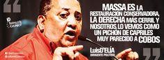 Luis Ángel D'Elía, dirigente político y social. #SergioMassa #FrenteRenovador // #Frases #Citas