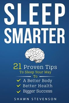 Sleep Smarter: 21 Pr