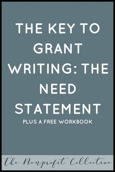 Learn how to write a strong need statement how to assess the need practice writing a need statement and don't forget the workbook! Grant Proposal Writing, Grant Writing, Nonprofit Fundraising, Fundraising Ideas, Grant Money, Grant Application, Business Writing, Business Goals, Writing Practice