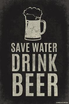 Save Water Drink Beer Poster - Pin to Pin Pub Signs, Beer Signs, Alcohol Quotes, Funny Alcohol, Beer Poster, Beer Pictures, Beer Art, Beer Humor, Beer Funny