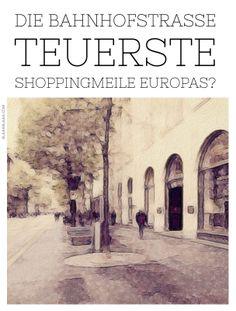 Die Zürcher Bahnhofstrasse – teuerste Shoppingmeile Europas?